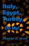 Italy Egypt Turkey Oh My