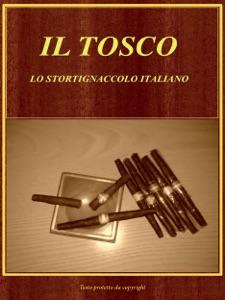 Il Tosco. Lo Stortignaccolo Italiano da De Gregori A. De Mori D