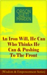 An Iron Will He Can Who Thinks He Can  Pushing To The Front Wisdom  Empowerment Series