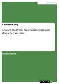 Louise Otto-Peters Frauenemanzipation im deutschen Vormärz