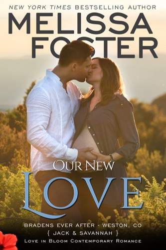 Melissa Foster - Our New Love (The Bradens: A Short Story)