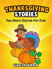 Thanksgiving Stories: Fun Short Stories for Kids