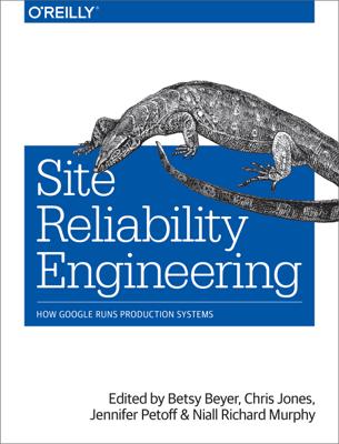 Site Reliability Engineering - Niall Richard Murphy, Betsy Beyer, Chris Jones & Jennifer Petoff book
