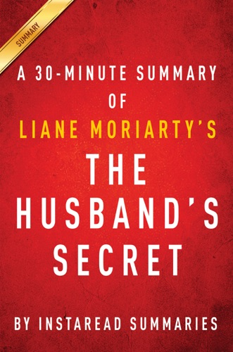 InstaRead Summaries - The Husband's Secret by Liane Moriarty - A 30-minute Summary