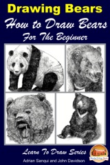 Drawing Bears: How to Draw Bears For the Beginner