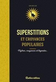 SUPERSTITIONS ET CROYANCES POPULAIRES