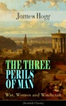 THE THREE PERILS OF MAN War Women And Witchcraft Scottish Classic