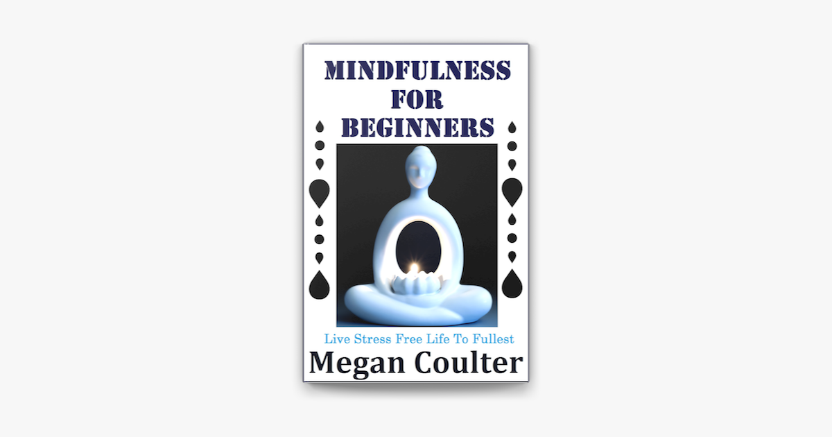 Mindfulness For Beginners Live Stress Free Life To Fullest On Apple Books