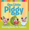 One Little Piggy Counting Books For Toddlers