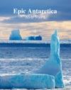 Epic Antarctica Andy Myatt