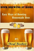 Beer Brewing At Home: Easy Ways of Brewing Homemade Beer