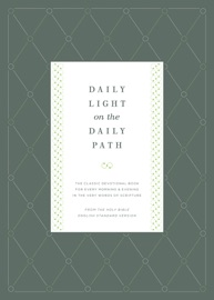 DAILY LIGHT ON THE DAILY PATH (FROM THE HOLY BIBLE, ENGLISH STANDARD VERSION)
