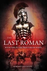 The Last Roman The Praetorian Series Book I