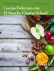 Carol Anne McGuire - Cocina Delicioso con El Rancho Charter School - Period 6 ilustraciГіn