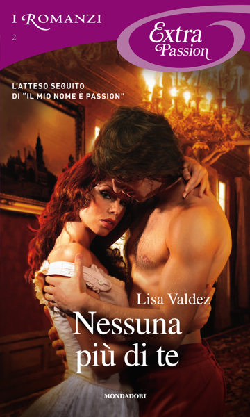 Nessuna più di te (I Romanzi Extra Passion) di Lisa Valdez