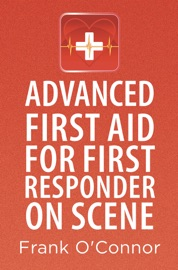 Advanced First Aid for First Responder on Scene - Frank O'Connor