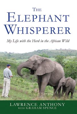 The Elephant Whisperer - Lawrence Anthony & Graham Spence book