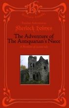 Sherlock Holmes: The Adventure Of The Antiquarian's Niece
