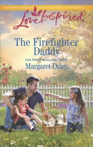 Margaret Daley - The Firefighter Daddy
