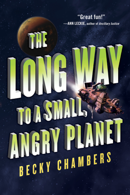 The Long Way to a Small, Angry Planet - Becky Chambers book