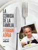 Ferran Adrià - La comida de la familia portada