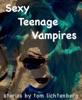 Sexy Teenage Vampires