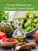 Carol Anne McGuire - Cocina Delicioso con El Rancho Charter School - Period 3 ilustraciГіn