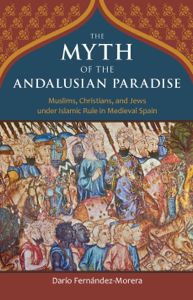 The Myth of the Andalusian Paradise La couverture du livre martien