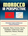 Morocco In Perspective Orientation Guide And Moroccan Cultural Orientation Geography History Economy Security Casablanca Marrakech Tangier Berber Kingdoms Umayyads King Mohammed VI