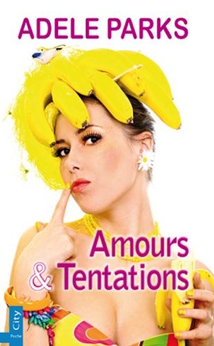 Adele Parks - Amours et tentations