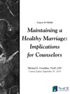 Maintaining A Healthy Marriage Implications For Counselors