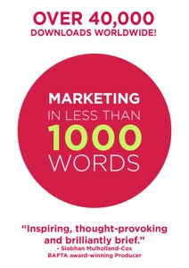 Marketing In Less Than 1000 Words Book Cover
