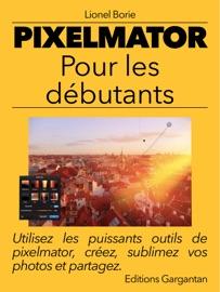 Pixelmator pour les débutants - Lionel Borie
