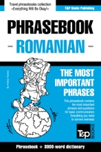 Phrasebook Romanian: The Most Important Phrases - Phrasebook + 3000-Word Dictionary