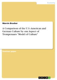 A COMPARISON OF THE U.S.-AMERICAN AND GERMAN CULTURE BY ONE ASPECT OF TROMPENAARS MODEL OF CULTURE