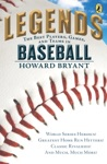 Legends The Best Players Games And Teams In Baseball