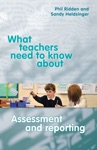 What Teachers Need To Know About Assessment And Reporting