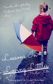 Lessons in Loving Littles book