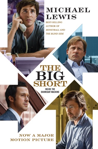Michael Lewis - The Big Short: Inside the Doomsday Machine (movie tie-in)