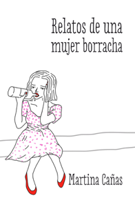 Relatos de una mujer borracha Book Cover