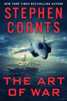 Stephen Coonts - The Art of War: A Jake Grafton Novel artwork