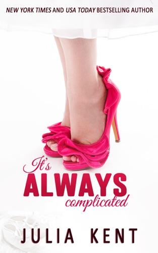 Julia Kent - It's Always Complicated