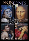 Skin Tones In Oil 10 Step By Step Guides From Old Masters Learn To Paint Figures And Portraits Via Oil Painting Demonstrations