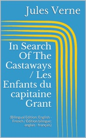 IN SEARCH OF THE CASTAWAYS / LES ENFANTS DU CAPITAINE GRANT (BILINGUAL EDITION: ENGLISH - FRENCH / ÉDITION BILINGUE: ANGLAIS - FRANçAIS)