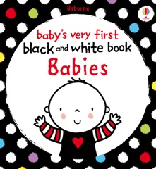 Baby's Very First Black and White Book Babies