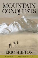 Eric Shipton - Mountain Conquests artwork