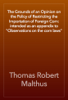 Thomas Robert Malthus - The Grounds of an Opinion on the Policy of Restricting the Importation of Foreign Corn: intended as an appendix to