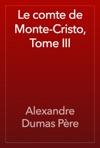 Le Comte De Monte-Cristo Tome III