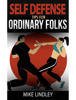 Mike Lindley - Basic Self Defense Tips for Ordinary Folks ilustraciГіn