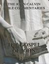 John Calvins Commentaries On The Gospel Of John Vol 2